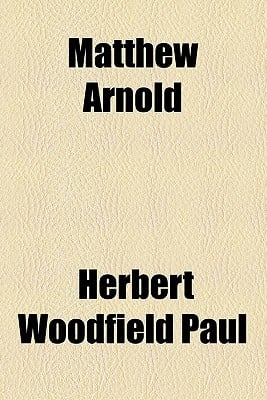 Matthew Arnold book written by Paul, Herbert Woodfield