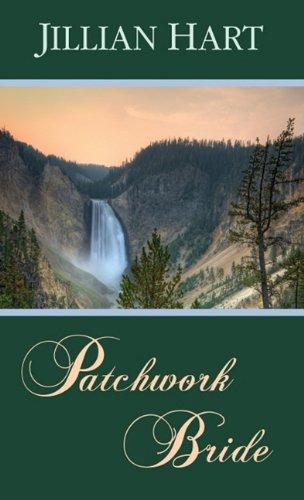 Patchwork Bride book written by Jillian Hart
