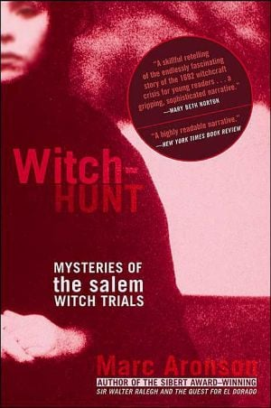 Witch-Hunt: Mysteries of the Salem Witch Trials book written by Marc Aronson