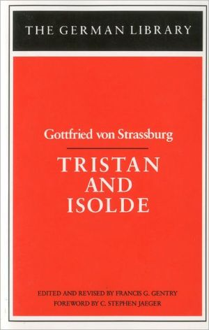 Tristan and Isolde, Vol. 3 book written by Gottfired von Strassburg