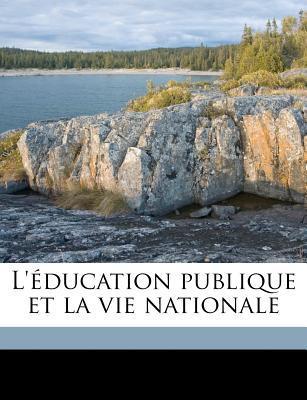 L'Ducation Publique Et La Vie Nationale book written by Pcaut, F.