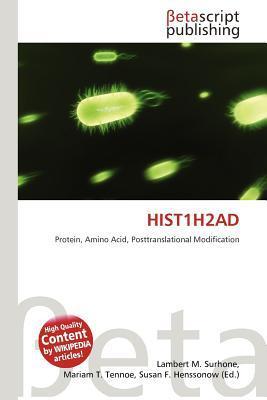 Hist1h2ad written by Lambert M. Surhone
