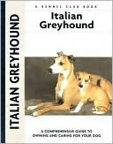 Italian Greyhound (Kennel Club Dog Breed Series) book written by Mazzanti