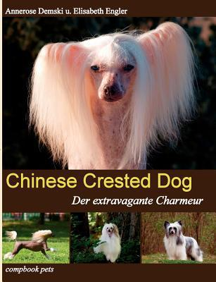 Chinese Crested Dog book written by Annerose Demski
