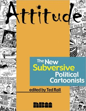 Attitude: The New Subversive Political Cartoonists book written by Ted Rall