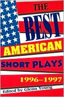 The Best American Short Plays 1996-1997 book written by Glenn Young