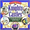 Knights and Castles: 50 Hands-On Activities To Experience The Middle Ages book written by Avery Hart