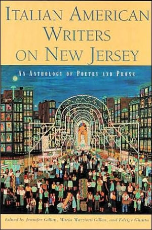 Italian American Writers on New Jersey: An Anthology of Poetry and Prose book written by Jennifer Gillan