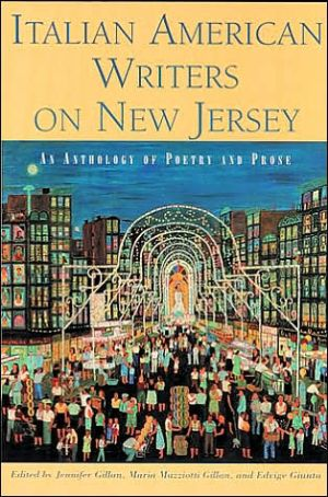 Italian American Writers on New Jersey: An Anthology of Poetry and Prose written by Jennifer Gillan