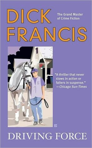 Driving Force book written by Dick Francis