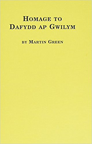 Homage to Dafydd ap Gwilym book written by Martin Burgess Green