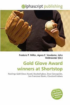 Gold Glove Award Winners at Shortstop written by Frederic P. Miller