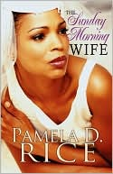 The Sunday Morning Wife (Peace In The Storm Publishing Presents) book written by Pamela D. Rice
