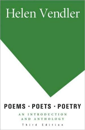 Poems, Poets, Poetry: An Introduction and Anthology written by Helen Vendler