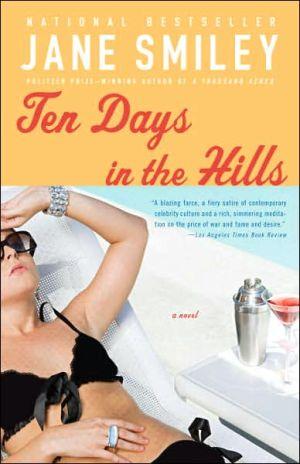 Ten Days in the Hills book written by Jane Smiley