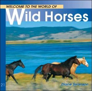 Welcome to the World of Wild Horses book written by Diane Swanson