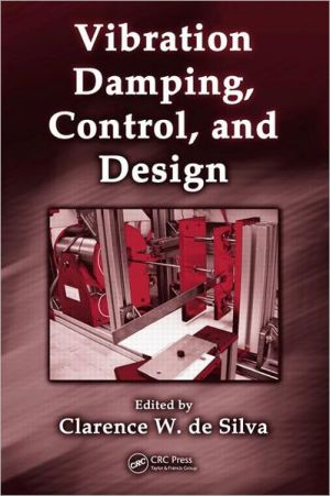 Vibration Damping, Control, and Design book written by Clarence W. de Silva