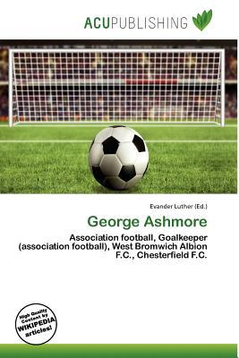 George Ashmore written by Evander Luther
