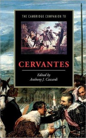 Cambridge Companion to Cervantes book written by Anthony J. Cascardi