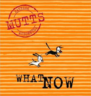 What Now, Mutts VII book written by Patrick McDonnell
