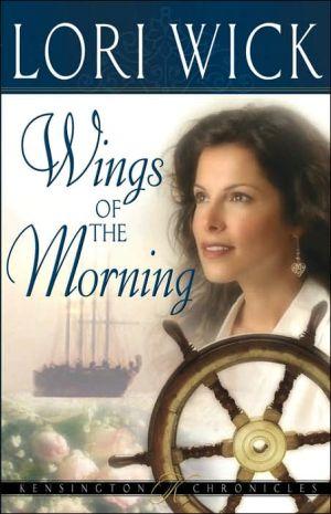 Wings of the Morning book written by Lori Wick