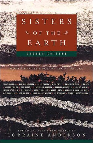 Sisters of the Earth: Women's Prose and Poetry About Nature written by Lorraine Anderson