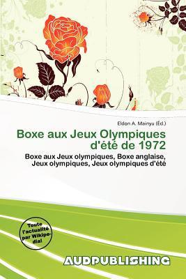 Boxe Aux Jeux Olympiques D' T de 1972 written by Eldon A. Mainyu