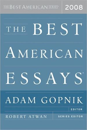 The Best American Essays 2008 written by Adam Gopnik