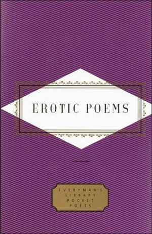 Erotic Poems (Everyman's Library) book written by Peter Washington