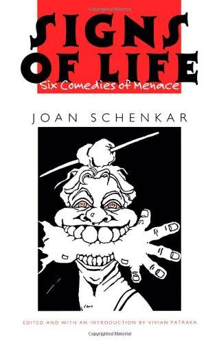 Signs of Life: Six Comedies of Menace book written by Joan M. Schenkar