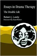 ESSAYS IN DRAMA THERAPY: THE DOUBL book written by Robert J. Landy