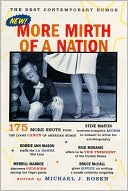 More Mirth of a Nation: The Best Contemporary Humor written by Michael J. Rosen