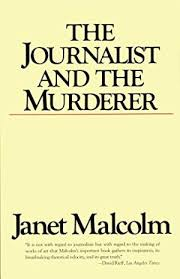 The journalist and the murderer written by Janet Malcolm