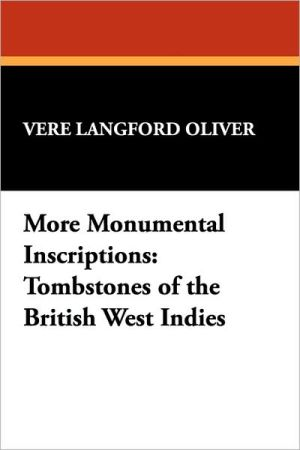 More Monumental Inscriptions book written by Vere Langford Oliver