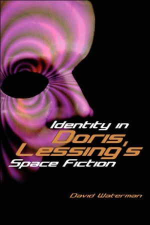 Identity in Doris Lessing's Space Fiction book written by David F. Waterman