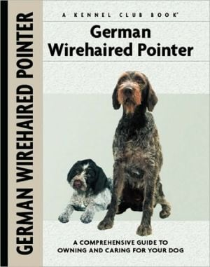 German Wirehaired Pointer (Comprehensive Owners Guides Series) book written by Ute Wand