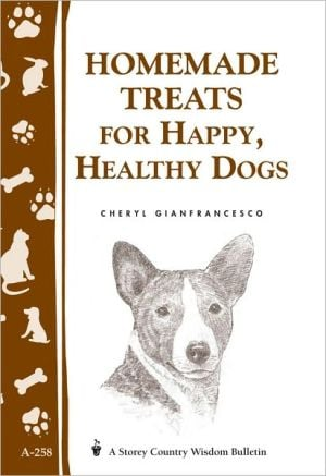 Homemade Treats for Happy, Healthy Dogs book written by Cheryl Gianfrancesco