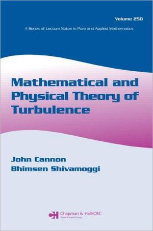 Mathematical and Physical Theory of Turbulence: Proceedings of the International Turbul book written by John Cannon