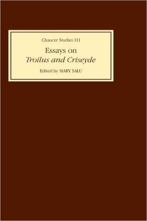 Essays on Troilus and Criseyde, Vol. 3 book written by Mary Salu