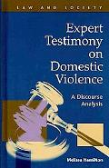 Expert Testimony on Domestic Violence: A Discourse Analysis book written by Melissa Hamilton