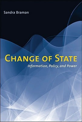 Change of State: Information, Policy, and Power written by Braman, Sandra