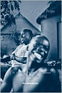 10 Years of the Caine Prize for African Writing: Plus Coetzee, Gordimer, Achebe, Okri book written by Various