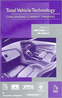 Total Vehicle Technology: Challenging Current Thinking book written by Peter R. N. Childs