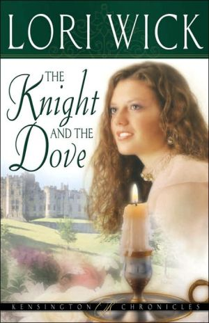 The Knight and the Dove book written by Lori Wick
