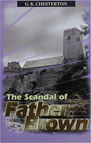 Scandal of Father Brown book written by G. K. Chesterton