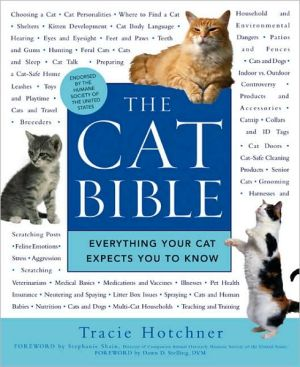 The Cat Bible: Everything Your Cat Expects You to Know book written by Tracie Hotchner