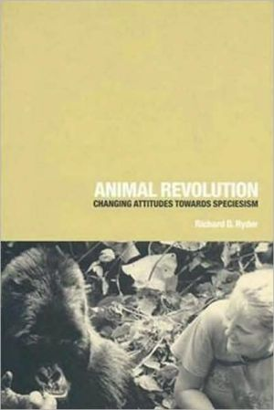 Animal Revolution: Changing Attitudes Towards Speciesism book written by Richard D. Ryder