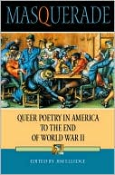 Masquerade: Queer Poetry in America to the End of World War II written by Elledge