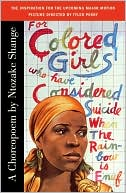 For Colored Girls Who Have Considered Suicide/When the Rainbow is Enuf book written by Ntozake Shange
