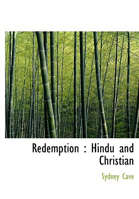 Redemption: Hindu and Christian book written by Cave, Sydney